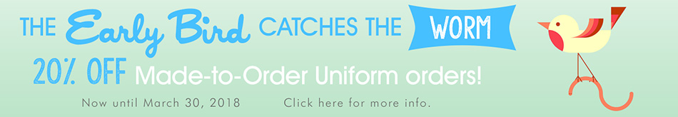 Early Bird Special on Made to Order Uniforms