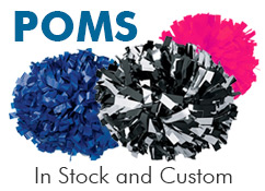 We carry stock and custom Cheerleading Poms, Plastic and Metallic Poms, Fluorescent Neon Poms and many other Cheer Poms