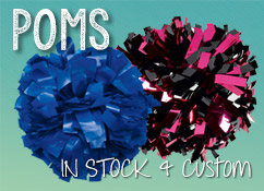 We carry stock and custom Cheerleading Poms, plastic and metallic pom poms
